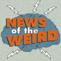 News of the Weird by by the Editors at Andrews McMeel Syndication