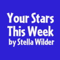 Your Stars This Week by by Stella Wilder